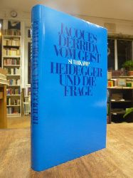 Derrida, Jacques,  Vom Geist - Heidegger und die Frage, aus dem Franz. von Alexander Garcia Düttmann,