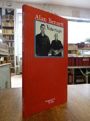 Bennett, Alan,  Vatertage - Beziehungsgeschichten, aus dem Engl. von Ingo Herzke,