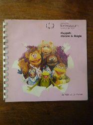 Berger, Jürgen u.a. (Redaktion),  Muppets, Monster  & [und] Magie - Die Welt von Jim Henson, Ausstellungskatalog,