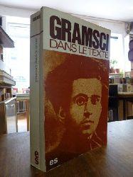 Gramsci, Antonio,  Gramsci dans le texte, recueil réalisé sous la direction de François Ricci en collaboration avec Jean Bramant,