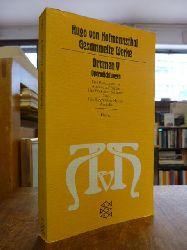 Hofmannsthal, Hugo von,  Gesammelte Werke in zehn Einzelbänden, Dramen, Band V (5): Operndichtungen, hrsg. von Bernd Schoeller in Beratung mit Rudolf Hirsch,