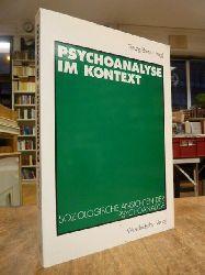 Bruns, Georg  (Hrsg.),   Psychoanalyse im Kontext - Soziologische Ansichten der Psychoanalyse,