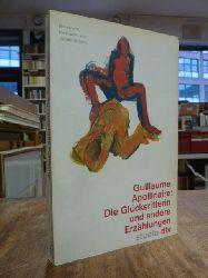 Apollinaire, Guillaume,  Die Glücksritterin und andere Erzählungen, aus dem Franz. von Klaus Möckel u.a., Nachwort von Jürgen Grimm,