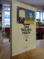 Grove, David J. / B. I. Panzer,  Das Trauma heilen - Metaphern und Symbole in der Psychotherapie, Deutsch von Elisabeth Lippmann,
