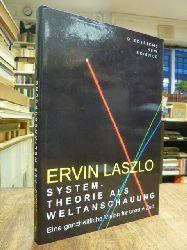 Laszlo, Ervin,  Systemtheorie als Weltanschauung - Eine ganzheitliche Vision für unsere Zeit, aus dem Engl. von Konrad Dietzfelbinger,