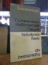 Solschenizyn, Alexander,   Nobelpreis-Rede über die Literatur 1970 = Nobelevskaja lekcija po literature 1970 goda,