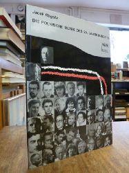 Rogala, Jacek,  Die polnische Musik des 20. Jahrhunderts, aus dem Polnischen von Maurycy Merunowicz,
