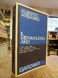 """Arbasino, Alberto,  Il meraviglioso, anzi - [100 e più viaggi di un """"dilettante"""" d"""