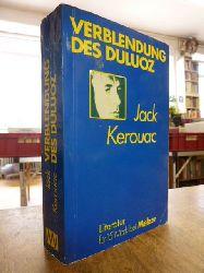 Kerouac, Jack,  Die Verblendung des Duluoz - Eine abenteuerliche Erziehung 1935 - 46, aus dem Amerik. von Hans Hermann,