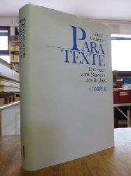 Genette, G�rard,  Paratexte - [Das Buch vom Beiwerk des Buches], mit einem Vorwort von Harald Weinrich, aus dem Franz�sischen von Dieter Hornig,