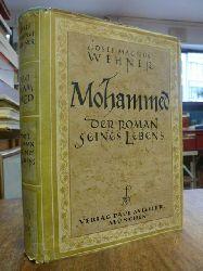 Wehner, Josef Magnus,  Mohammed - Der Roman seines Lebens,