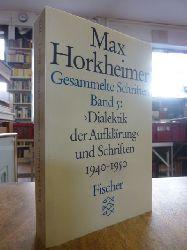 Horkheimer, Max (und Theodor W. Adorno),  Gesammelte Schriften, Band 5: Dialektik der Aufkl�rung und Schriften 1940-1950, hrsg. von Gunzelin Schmid Noerr,