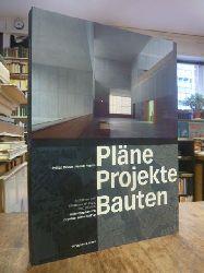 Meuser, Philipp / Daniela Pogade,  Pläne, Projekte, Bauten - Architektur und Städtebau in Leipzig 2000 bis 2015, hrsg. von Engelbert Lütke Daldrup,