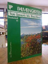 Schneckenburger, Stefan,  Der Palmengarten - Sonderheft 13: Von Iguazu bis Feuerland,