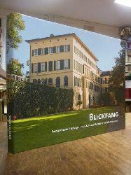 Bankhaus Metzler (Hrsg.),  Blickfang - Fotografische Streifzüge durch das Haus Metzler in Frankfurt-Bonames, Idee und Konzept: Sigrun Stosius,