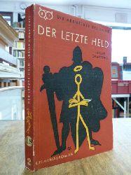 Charteris, Leslie,  Der letzte Held - [Kriminalroman], Deutsch von Andian Wilhard,