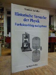 Achilles, Manfred,  Historische Versuche der Physik - Funktionsfähig nachgebaut,