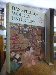 Beurdeley, Michel (Hrsg.),  Das Spiel von Wolken und Regen - Die Liebeskunst in China,