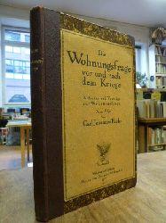 Fuchs, Carl Johannes,  Die Wohnungsfrage vor und nach dem Kriege - Aufsätze und Vorträge zur Wohnungsfrage,