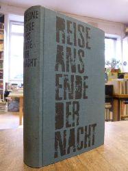 Céline, Louis-Ferdinand,  Reise ans Ende der Nacht - Roman, berechtigte Übersetzung aus dem Franz.,