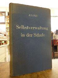 Neill, Alexander Sutherland,  Selbstverwaltung in der Schule, Deutsch von Ilse Krämer,