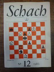Schach / Rittner, Horst (Sedaktion),  Schach - Zeitschrift des Deutschen Schachverbandes der DDR, 40. Jahrgang: Heft 12, Dezember 1986,