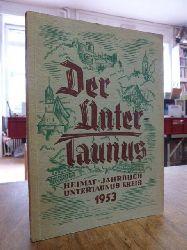 Taunus,  Heimat-Jahrbuch des Untertaunuskreises 1953, hrsg. von Landrat Dr. Vitense,