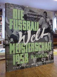 Deutscher Fussball-Bund DFB (Hrsg.),   Die Fussball-Weltmeisterschaft 1958 in Schweden - Erlebnis und Erinnerung, Schriftleitung und Text: August H. Esser,