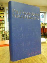 Feyerabend, Paul,  Naturphilosophie, hrsg. und mit einem Vorwort von Helmut Heit und Eric Oberheim,