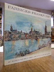 Ahrlé, Ferry (Bilder) / Richard Kirn (Text),  Farbiges Frankfurt- hibb und dribb de Bach, (von Ferry Ahrlé signiert), Bilder von Ferry Ahrlé und Text von