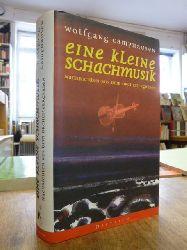 Camphausen, Wolfgang,  Eine kleine Schachmusik - Nachrichten aus dem Orchestergraben, (signiert),