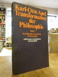 Apel, Karl-Otto,  Transformation der Philosophie - Band 1: Sprachanalytik, Semiotik, Hermeneutik,