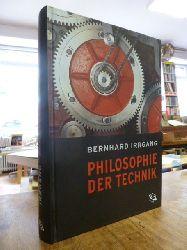 Irrgang, Bernhard,  Philosophie der Technik,