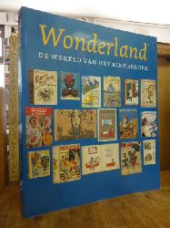 van Delft, Marieke / Reinder Storm / Theo Vermeulen (Hrsg.),  Wonderland - De Wereld van het Kinderboek, [uitgegeven bij de Kinderboekententoonstelling Wonderland - Van Pietje Bell to Harry Potter / Die werd gehouden in de Kunsthal Rotterdam van 2. Oktober 2002 to en met 5. Januari 2003],