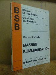 Kunczik, Michael,  Massenkommunikation - Eine Einführung,