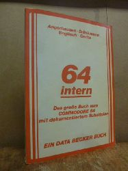 Angerhausen, Michael / Rolf Brückmann u.a.  64 intern - das grosse Buch zum COMMODORE 64 mit dokumentiertem Schaltplan,