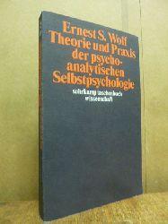Wolf, Ernest S.,  Theorie und Praxis der psychoanalytischen Selbstpsychologie, Deutsche von Wolfgang Milch und Iris Hilkem,