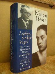 """Hesse, Hermann / Ninon Hesse,  """"Lieber, lieber Vogel"""" - Briefe an Hermann Hesse, ausgewählt, erläutert und mit einem Essay eingeleitet von Gisela Kleine,"""