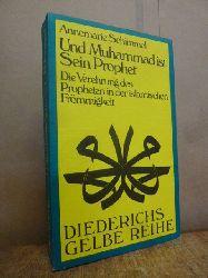 Schimmel, Annemarie,  Und Muhammad ist sein Prophet - Die Verehrung des Propheten in der islamischen Frömmigkeit,
