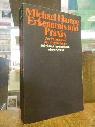 Hampe, Michael,  Erkenntnis und Praxis - Zur Philosophie des Pragmatismus,