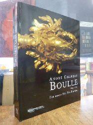 Boulle, Andre Charles / Augarde, Jean-Dominique / Ronfort, Jean Neree (Hrsg.),  Andre Charles Boulle 1642 - 1732 - Ein neuer Stil für Europa, Katalog anlässlich der Ausstellung
