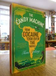 Feiling, Tom,  The Candy Machine - How Cocaine Took Over the World,