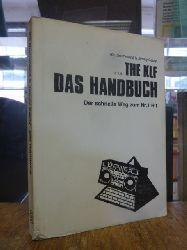 The KLF (Drummond, Bill / Cauty, Jimmy),  Bill Drummond, Bill &  Jimmy Cauty  aka The KLF - Das Handbuch - Der schnelle Weg zum Nr.-1-Hit,