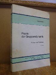 Antons, Klaus,  Praxis der Gruppendynamik - Übungen und Techniken,