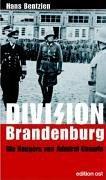 Bentzien, Hans:  Division Brandenburg. Die Rangers von Admiral Canaris.