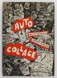 Verkauf, Willy & Verlon, André:  Auto Collage. Visualisierung. Visualization. Visualisation. Zwischen Ästhetik und Dokumentation. Between aesthetics and documentation. Entre l