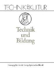 Boehm, Laetitia & Schönbeck, Charlotte (Hrsg.):  Technik und Bildung. (= Technik und Kultur Band V. / Band 5) Herausgegeben von der Georg-Agricola-Gesellschaft.