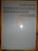 Altenbach, Johannes; Egon Becker; Fritz Drewitz; Horst Fiedler; Horst Hübner; Herbert Roloff (Redaktion):  Zehn Jahre Technische Hochschule Otto von Guericke, Magdeburg 1953 - 1963. Festschrift.