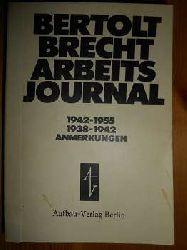 Hecht, Werner (Hrsg.):  Bertholt Brecht Arbeitsjournal. Erster Band 1938 bis 1942, Zweiter Band 1942 bis 1955, Anmerkungen von Werner Hecht, Register. (in 1 Band)