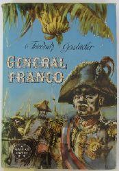 Gerstäcker, Friedrich:  General Franco. (= Das Neue Abenteuer - Spannend erzählt, Band 10)